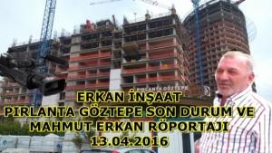 Erkan - Pırlanta Gözepe Son Durum ve Mahmut Erkan Röportajı