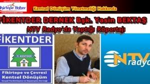 NTV Radyo Röportajı ''Fikentder Dernek Bşk. Yasin Bektaş'ın Kentsel Dönüşüm Yönetmeliği Açıklamaları''