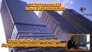 Fikirtepe'de ilk teslime hazırlanan Baysaş patronu Şemsetin Aydın Röportajı
