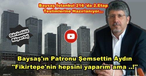Baysaş'ın Patronu Şemsettin Aydın''Fikirtepe'nin hepsini yaparım ama ..!''