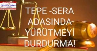 Tepe - Sera' da Mahkemeden Geri Tepen Pay Satışı!!