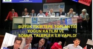 BÜYÜK FİKİRTEPE TOPLANTISI YOĞUN KATILIMLA YAPILDI ...