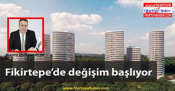 Teknik Yapı'nın Patronu Nazmi Durbakayım Fikirtepe'yi neden tercih etti?