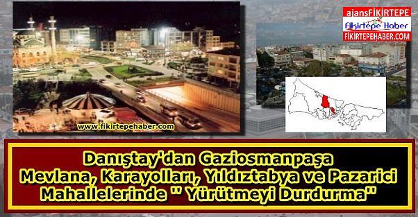 Danıştay 14. Dairesi'nden Gaziosmanpaşa'nın 4 Mahallesine riskli alan yürütmesini durdurma ...
