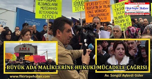Fikirtepe Büyük Ada Avukatı Songül Aybirdi Güler '' Söylen me yelim, söyleyelim! ''