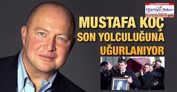 Mustafa Koç son yolculuğuna uğurlandı
