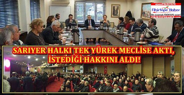 Sarıyer Halkı hep beraber meclise aktı, hakkını aldı !