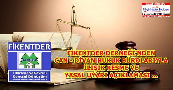 Fikentder'den Can ve Divan Hukuk bürolarıyla ilişik kesme ve yasal uyarı açıklaması