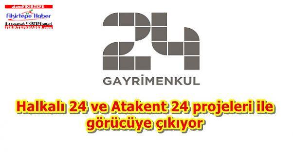 24 Gayrimenkul Halkalı 24 ve Atakent 24 projeleri ile görücüye çıkıyor