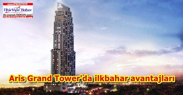 Aris Grand Tower'da ilkbahar avantajları