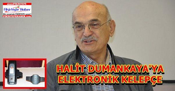 Halit Dumankaya'ya elektronik kelepçe