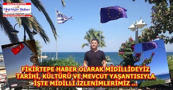 Fikirtepe Haber Yunanistan'ın Midilli Adasında