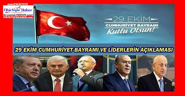 29 Ekim Cumhuriyet Bayramı ve Liderlerden Açıklama