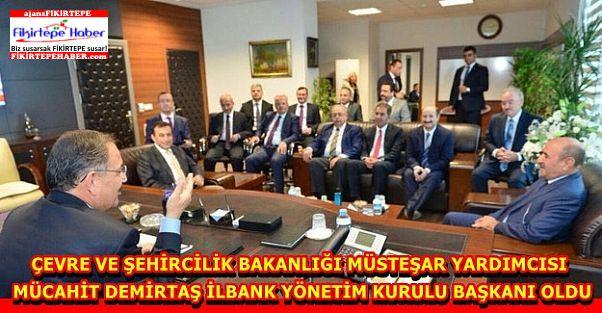 Mücahit Demirtaş İLBANK Yönetim Kurulu Başkanı oldu