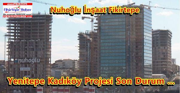 Nuhoğlu ''Yenitepe Kadıköy'' Projesi İki Etapta Birden Hızla Yükseliyor