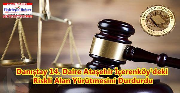 Danıştay'dan Ataşehir İçerenköy'de Riskli Alana İptal