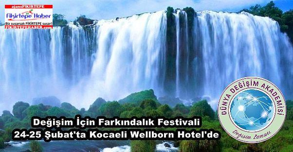 Değişim İçin Farkındalık Festivali 24-25 Şubat'ta Kocaeli Wellborn Hotel'de