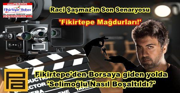 Fikirtepe'den Borsaya giden yolda ''Pana ve Selimoğlu'nda neler oluyor?''