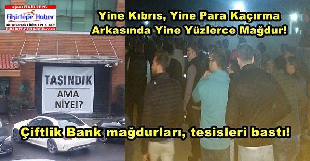 Paralar Kıbrıs'a, Çiftlik Bank mağdurları, tesisleri basmaya!