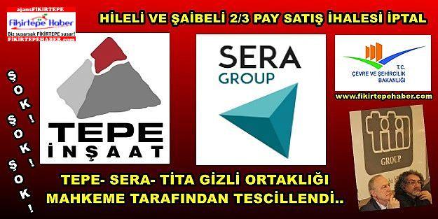TEPE-SERA-TİTA Gizli ortaklığı mahkemece tescillendi, Hileli İhale İptal..