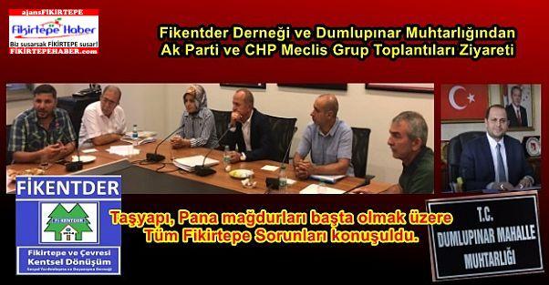 Fikentder ve D.Muhtarlığı, Fikirtepe için AKP ve CHP Gruplarını ziyaret etti