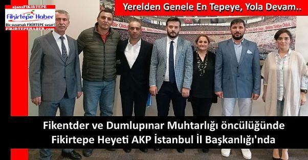 Fikentder ve D.Muhtarlığı Fikirtepe için AKP İstanbul İl Başkanlığı'nda