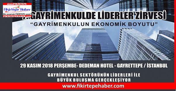 Gayrimenkulde liderler zirvesinin 7.si 29 Kasımda Düzenleniyor..