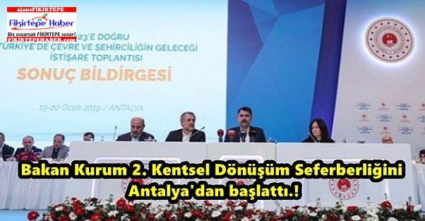 Bakan Kurum 2. Kentsel Dönüşüm Seferberliğini Antalya'dan başlattı.!
