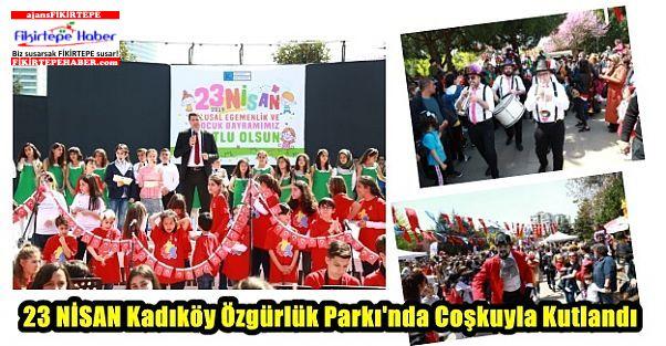 23 NİSAN Kadıköy Özgürlük Parkı'nda Coşkuyla Kutlandı