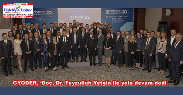 GYODER, 'Doç, Dr. Feyzullah Yetgin ile yola devam dedi