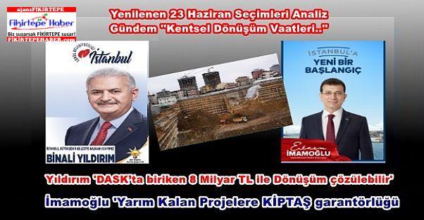 23 Haziran İstanbul Seçimin Başkan adaylarının Kentsel Dönüşüm vaatleri