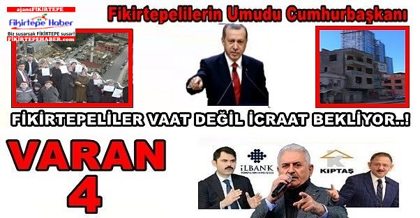 MAĞDUR FİKİRTEPELİLER ARTIK VAAT DEĞİL İCRAAT BEKLİYOR..!