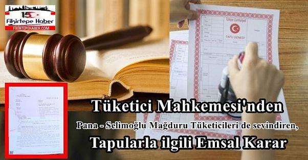 Tüketici Mahkemesi'nden, Tüketicileri Sevindiren, Tapularla İlgili Emsal Karar.