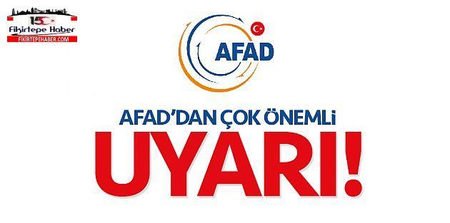 """AFAD'dan vatandaşlara uyarı """"Girmeyin!"""""""