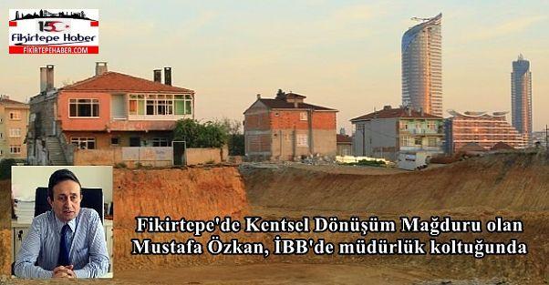 Fikirtepe'den Mustafa Özkan, İBB'de müdürlük koltuğunda