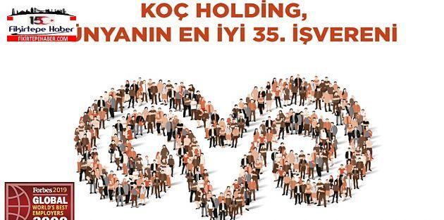 FORBES 'Koç Holding Dünyanın en iyi işverenleri listesinde 35.sırada!'