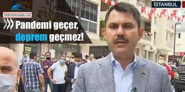 Bakan Kurum'dan Vatandaşlara Uyarı 'Pandemi Geçer, Deprem Geçmez!'