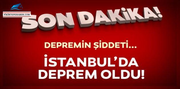İstanbul'un genelinde hissedilen deprem!