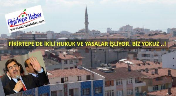 İdris Güllüce '' Fikirtepe'de ikili hukuk ve yasalar işliyor...!''