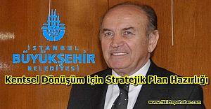 İBB'de Kentsel Dönüşüm için Stratejik Plan Hazırlığı