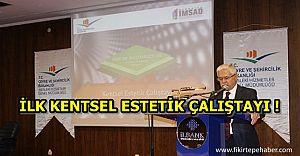 İlk Kentsel Estetik Çalıştayı gerçekleştirildi