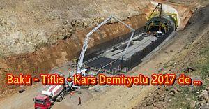 Bakü-Tiflis-Kars Demiryolu 2017'de açılıyor!