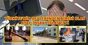 Türkiye'nin devlerinden Ataç Grubu`nun iflasına karar verildi!