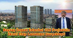 Baysaş İstanbul 216 İkinci Etap Lansmanı Gerçekleşti