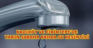 Kadıköy  ve Fikirtepe'de Su Kesintisi Ne Zaman Bitecek?