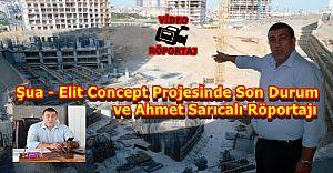 Şua - Elit Concept Son Durum ve Ahmet Sarıcalı Röportajı