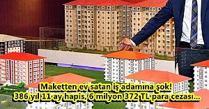 Maketten Ev Satan İş Adamına 1'inci Ağır Ceza'dan Rekor Ceza!