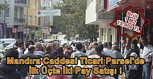 Mandıra Caddesi Ticari Parsel'de ilk Pay Satışı Gerçekleşti!