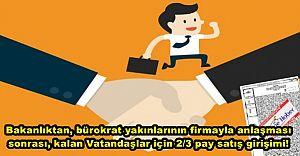 Bürokrat yakınlarının anlaşması sonrası vatandaşa 2/3 pay satışı tebliği
