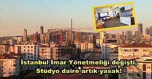 İstanbul İmar Yönetmeliği değişti, stüdyo daire artık yasak!